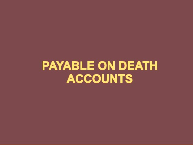 Are Payable-On-Death Accounts Right For You?