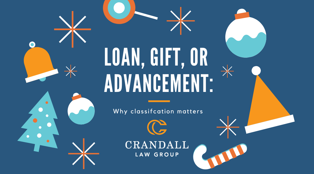 Loan, Gift, or Advancement: Why the Classification Matters