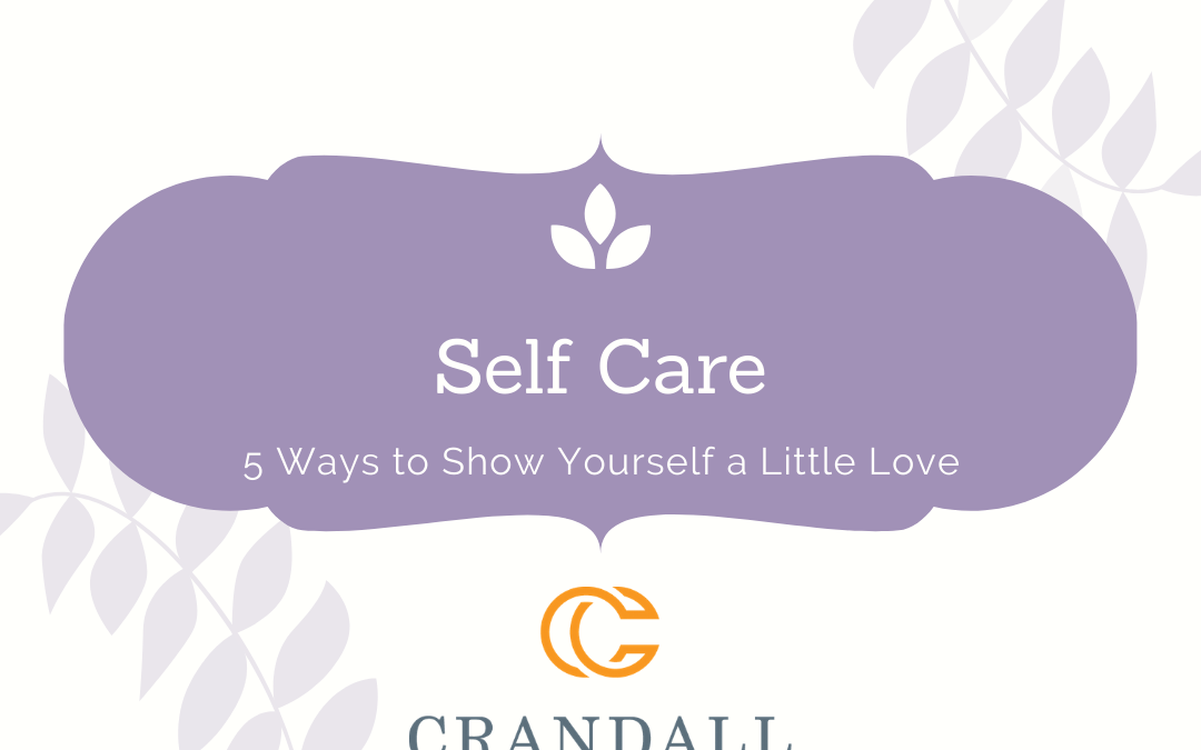 Self-Care: 5 Ways to Show Yourself a Little Love