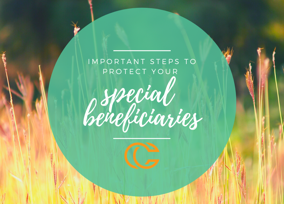 Important Steps to Protect Your Special Beneficiaries